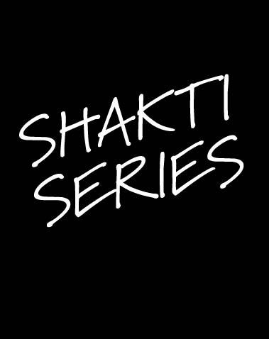 Shakti Series